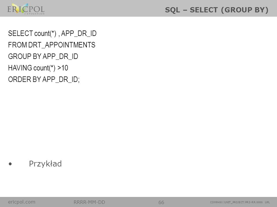 SELECT count(*) , APP_DR_ID FROM DRT_APPOINTMENTS GROUP BY APP_DR_ID