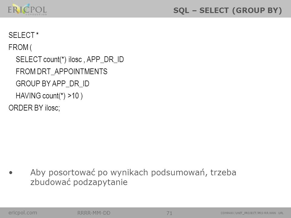 SELECT count(*) ilosc , APP_DR_ID FROM DRT_APPOINTMENTS