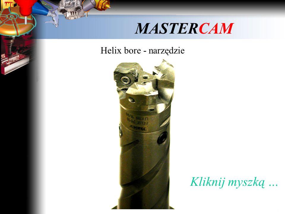 Helix bore - narzędzie Kliknij myszką …