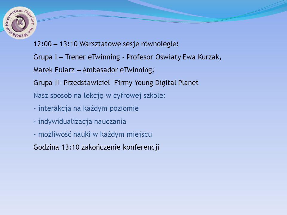 12:00 – 13:10 Warsztatowe sesje równoległe:
