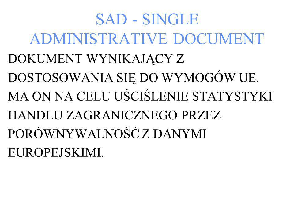 SAD - SINGLE ADMINISTRATIVE DOCUMENT