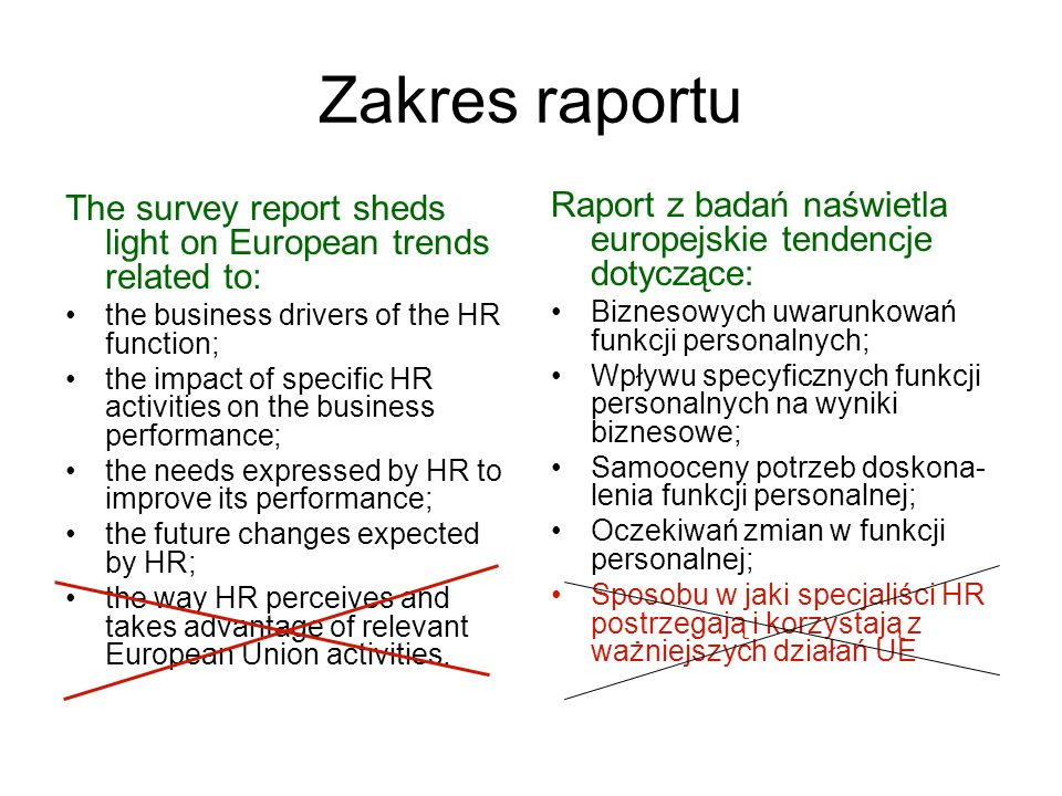 Zakres raportu The survey report sheds light on European trends related to: the business drivers of the HR function;