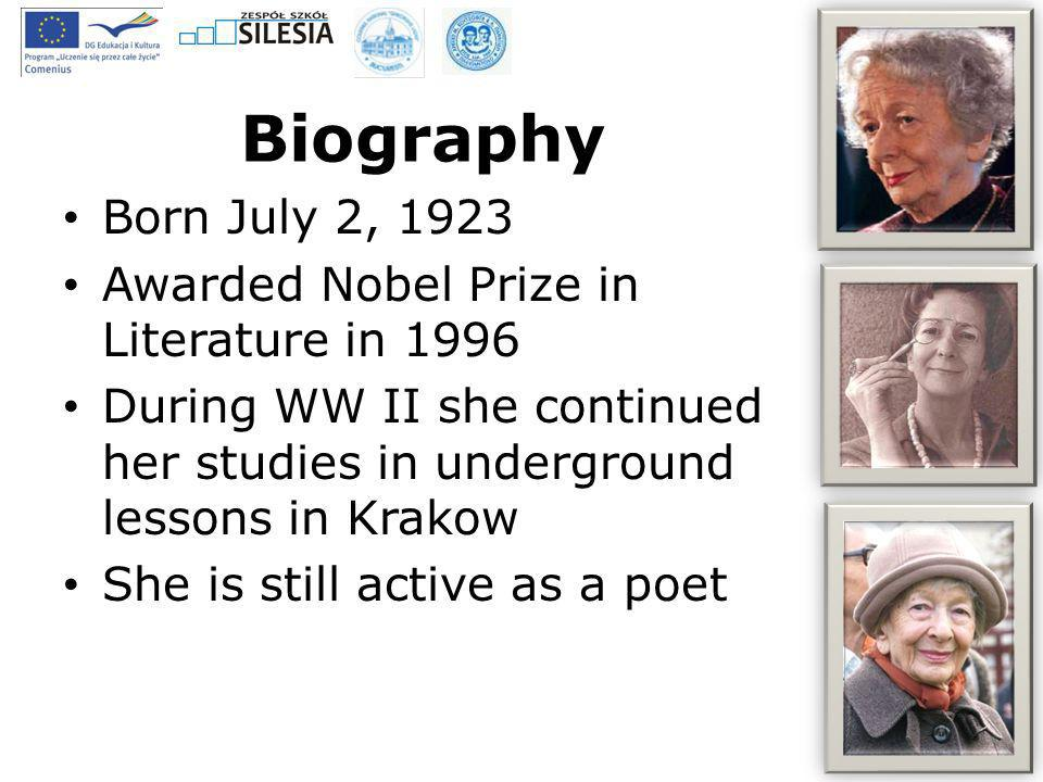 Biography Born July 2, 1923 Awarded Nobel Prize in Literature in 1996
