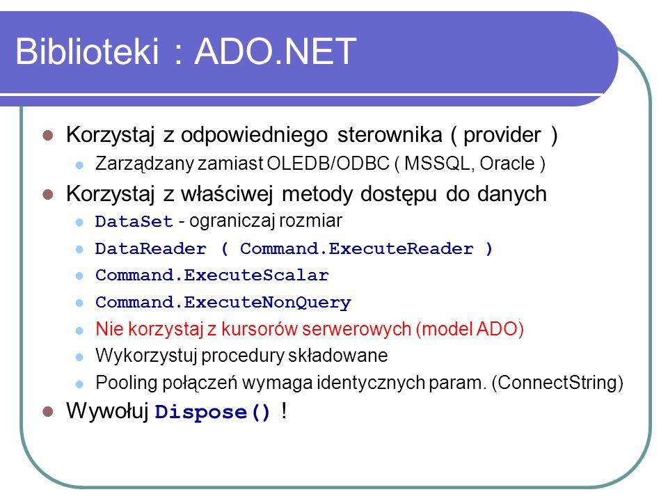Biblioteki : ADO.NET Korzystaj z odpowiedniego sterownika ( provider )