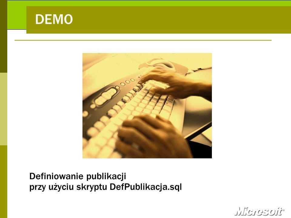 DEMO Definiowanie publikacji przy użyciu skryptu DefPublikacja.sql