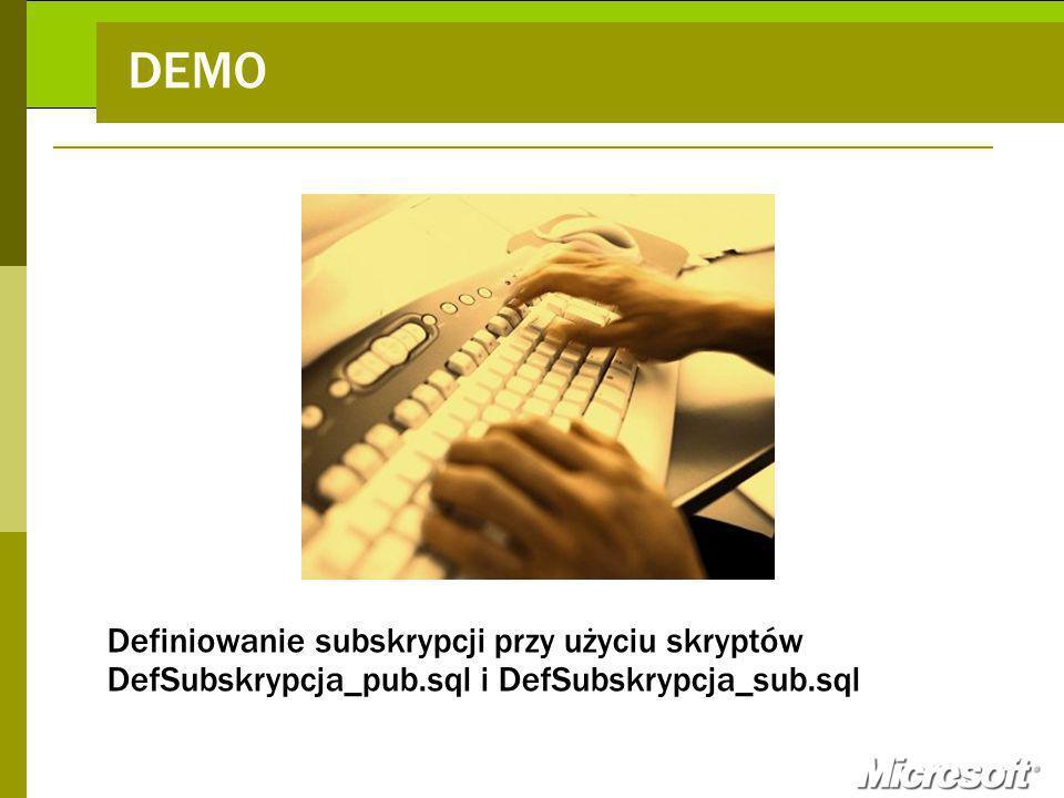 DEMO Definiowanie subskrypcji przy użyciu skryptów DefSubskrypcja_pub.sql i DefSubskrypcja_sub.sql