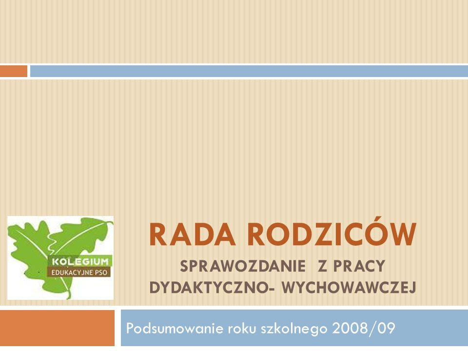 RADA RODZICÓW Sprawozdanie z pracy dydaktyczno- wychowawczej
