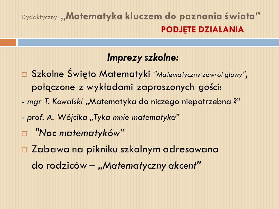 """Dydaktyczny: """"Matematyka kluczem do poznania świata PODJĘTE DZIAŁANIA"""