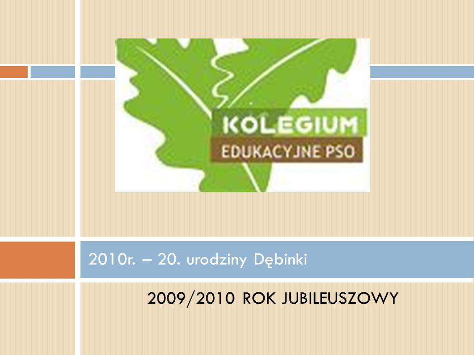 2010r. – 20. urodziny Dębinki 2009/2010 ROK JUBILEUSZOWY