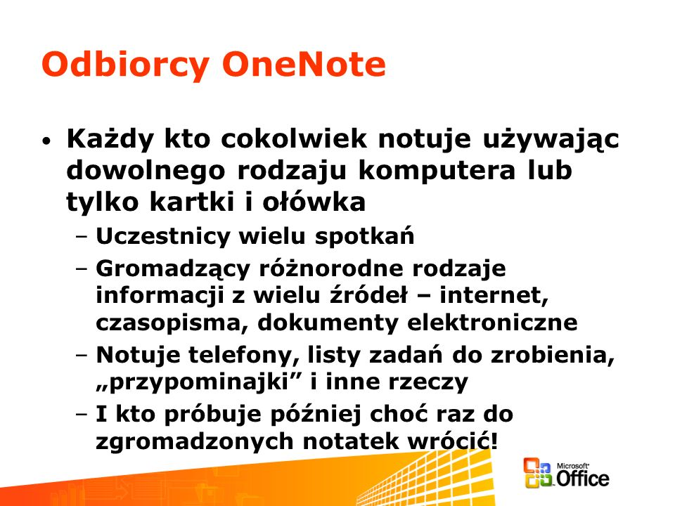 March 11-13, 2003 Information Worker Partner Airlift. Odbiorcy OneNote.