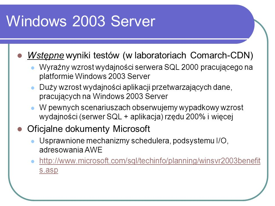 Windows 2003 Server Wstępne wyniki testów (w laboratoriach Comarch-CDN)