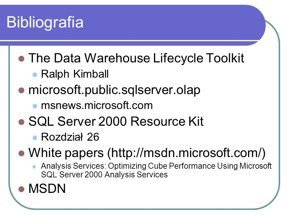 Bibliografia The Data Warehouse Lifecycle Toolkit