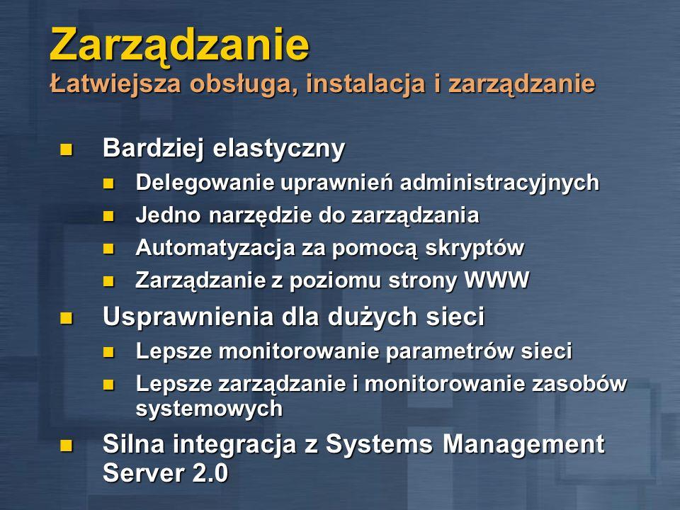 Zarządzanie Łatwiejsza obsługa, instalacja i zarządzanie