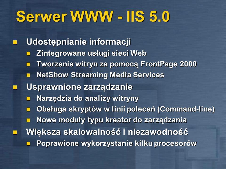 Serwer WWW - IIS 5.0 Udostępnianie informacji Usprawnione zarządzanie
