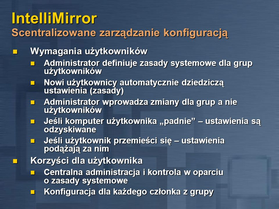 IntelliMirror Scentralizowane zarządzanie konfiguracją