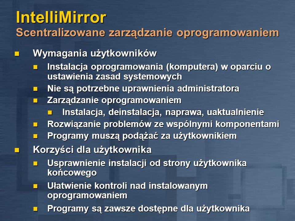 IntelliMirror Scentralizowane zarządzanie oprogramowaniem