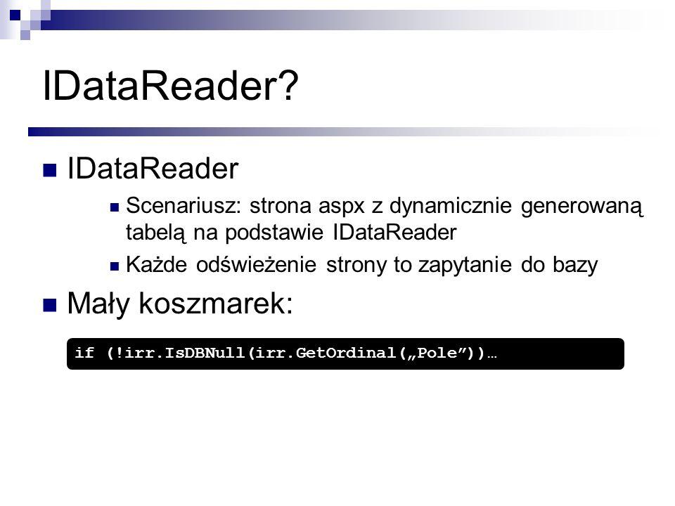 IDataReader IDataReader Mały koszmarek: