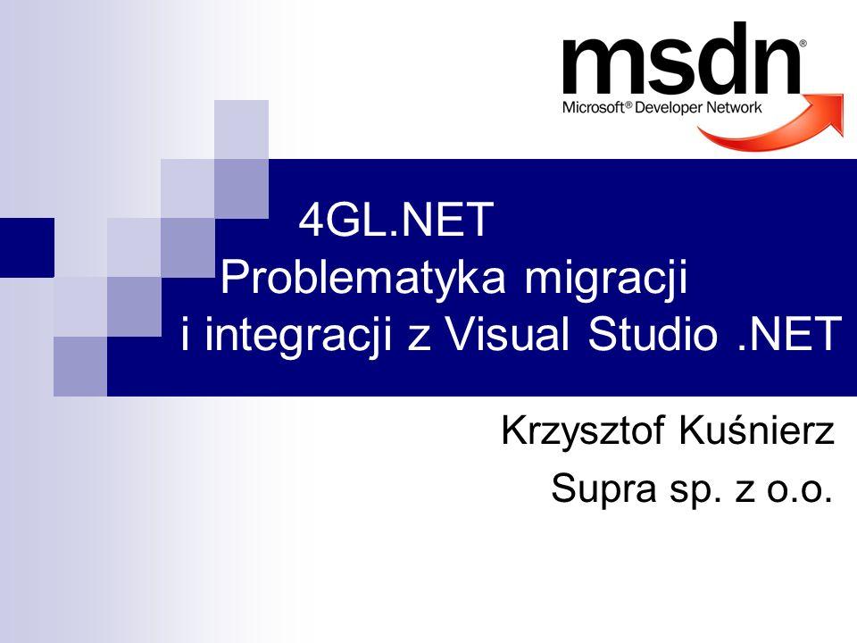 4GL.NET Problematyka migracji i integracji z Visual Studio .NET