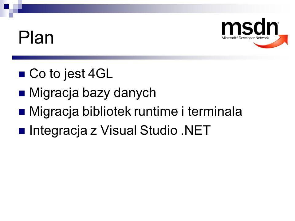 Plan Co to jest 4GL Migracja bazy danych
