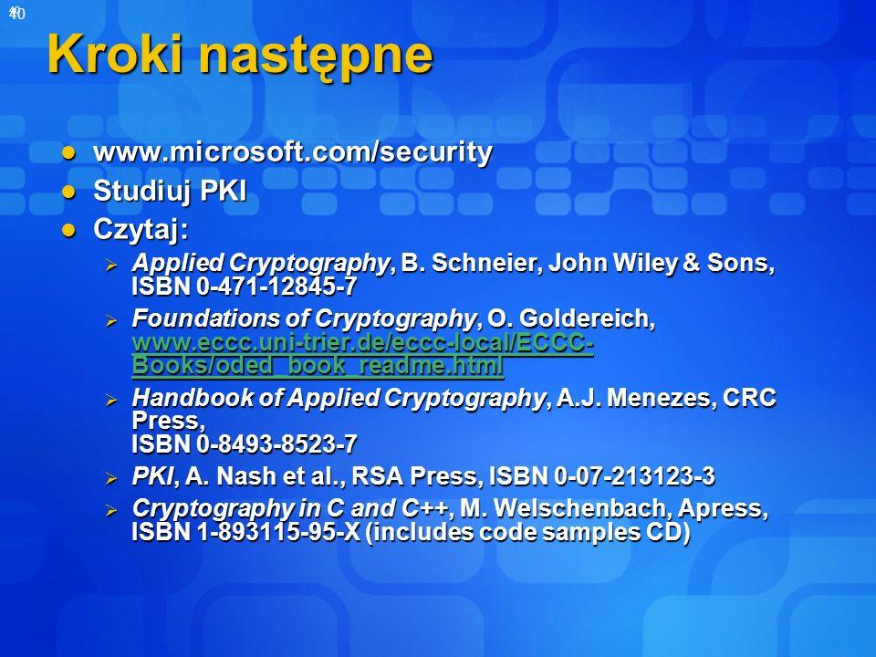 Kroki następne www.microsoft.com/security Studiuj PKI Czytaj: