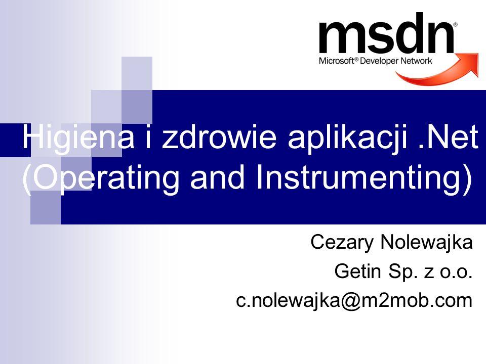 Higiena i zdrowie aplikacji .Net (Operating and Instrumenting)
