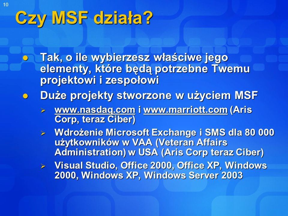 Czy MSF działa Tak, o ile wybierzesz właściwe jego elementy, które będą potrzebne Twemu projektowi i zespołowi.