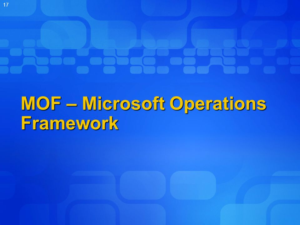MOF – Microsoft Operations Framework