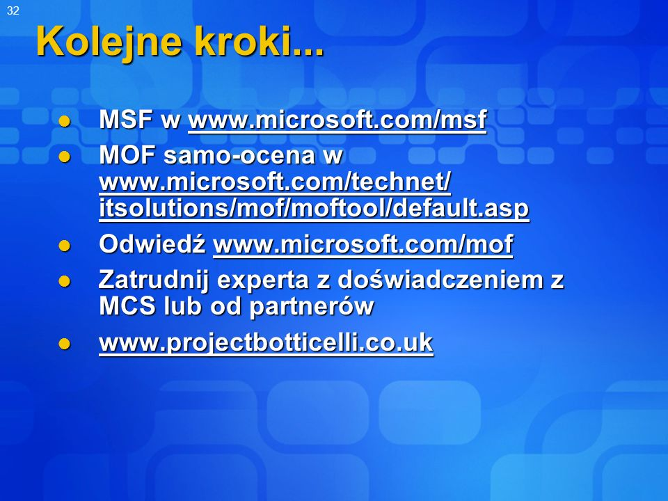 Kolejne kroki... MSF w www.microsoft.com/msf