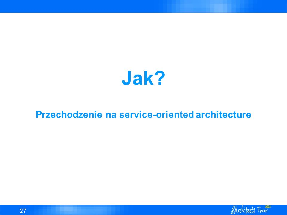 Jak Przechodzenie na service-oriented architecture