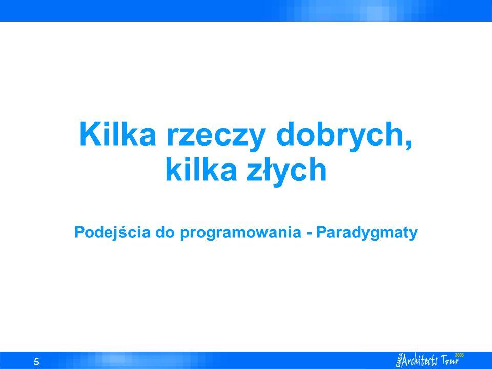 Kilka rzeczy dobrych, kilka złych Podejścia do programowania - Paradygmaty