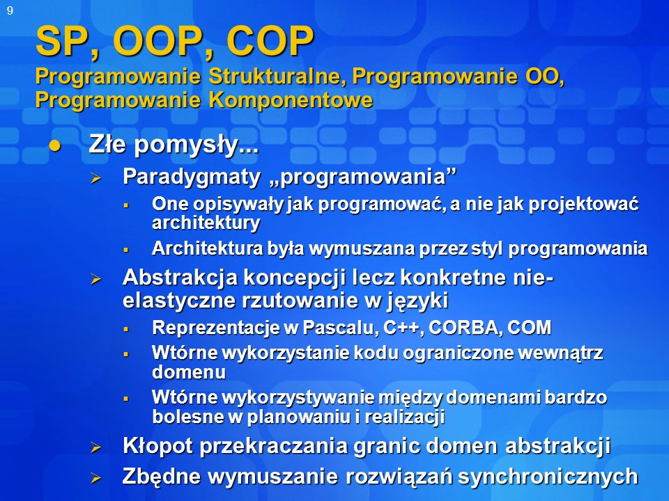 SP, OOP, COP Programowanie Strukturalne, Programowanie OO, Programowanie Komponentowe