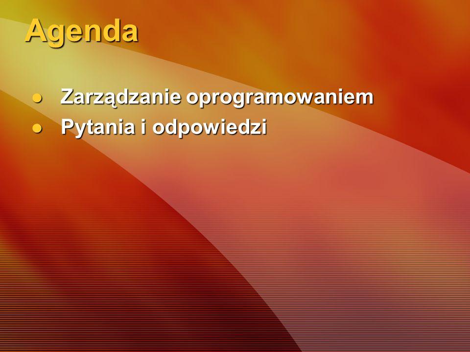 Agenda Zarządzanie oprogramowaniem Pytania i odpowiedzi