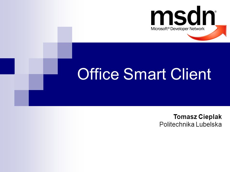 Office Smart Client Tomasz Cieplak Politechnika Lubelska