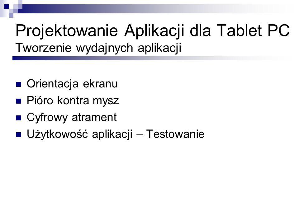 Projektowanie Aplikacji dla Tablet PC Tworzenie wydajnych aplikacji