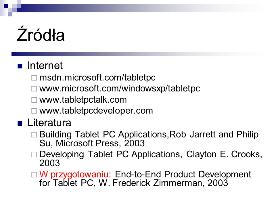 Źródła Internet Literatura msdn.microsoft.com/tabletpc