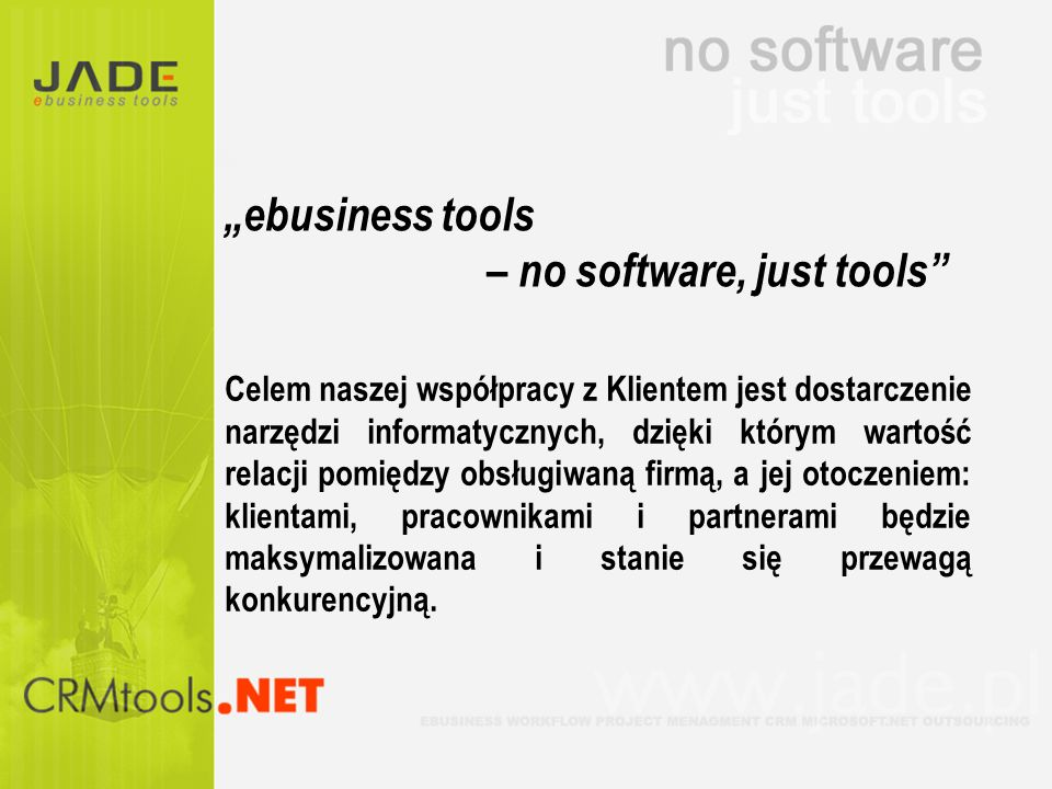 – no software, just tools