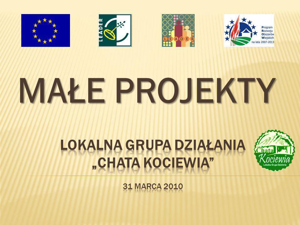 """Lokalna Grupa Działania """"Chata Kociewia 31 marca 2010"""