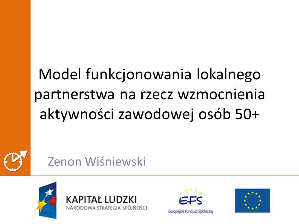 Model funkcjonowania lokalnego partnerstwa na rzecz wzmocnienia aktywności zawodowej osób 50+