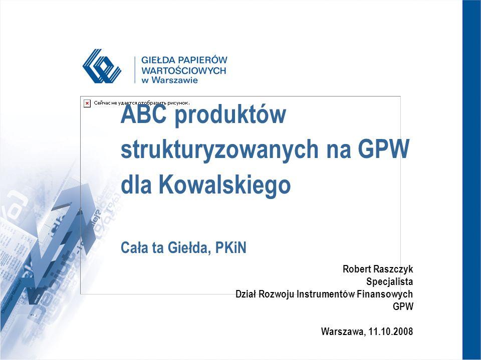ABC produktów strukturyzowanych na GPW dla Kowalskiego Cała ta Giełda, PKiN