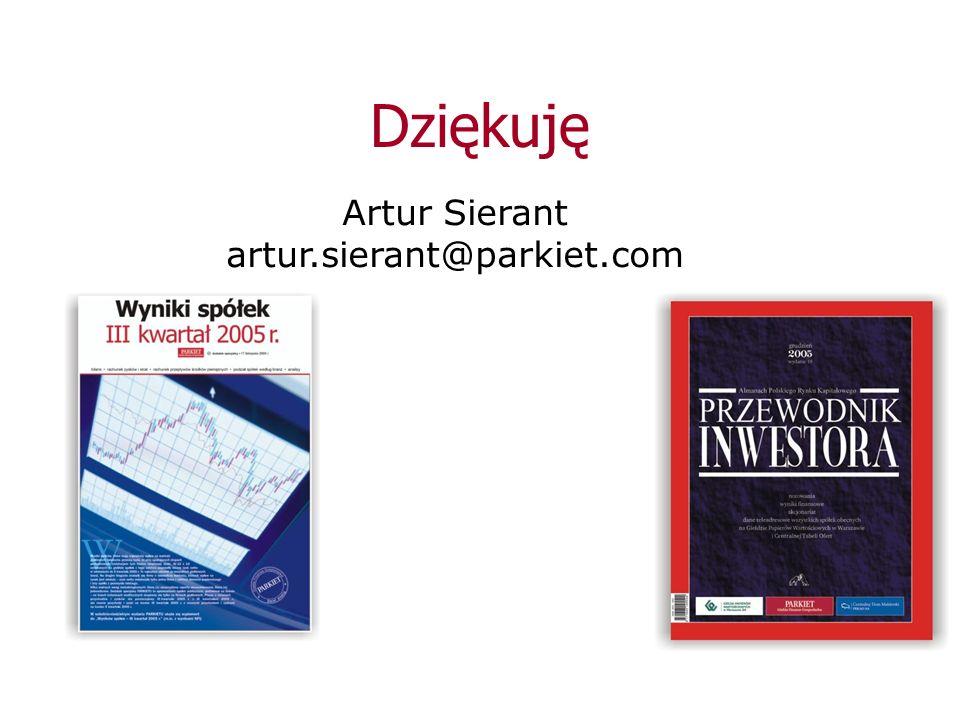 Dziękuję Artur Sierant artur.sierant@parkiet.com