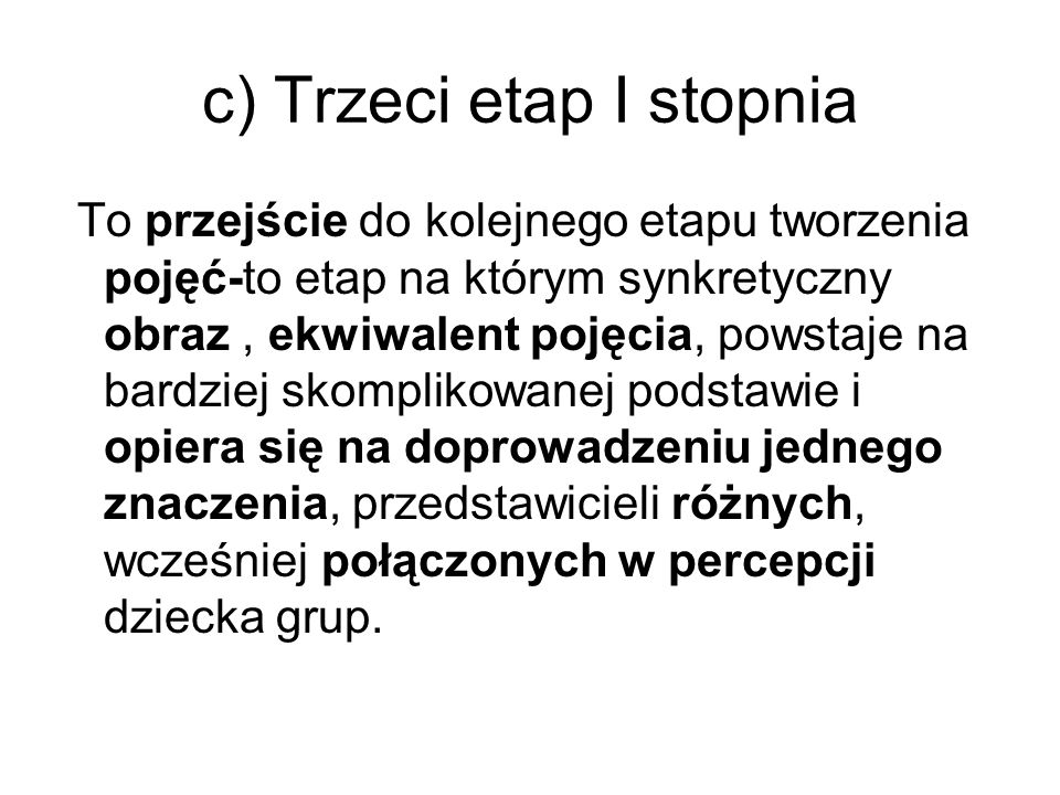 c) Trzeci etap I stopnia