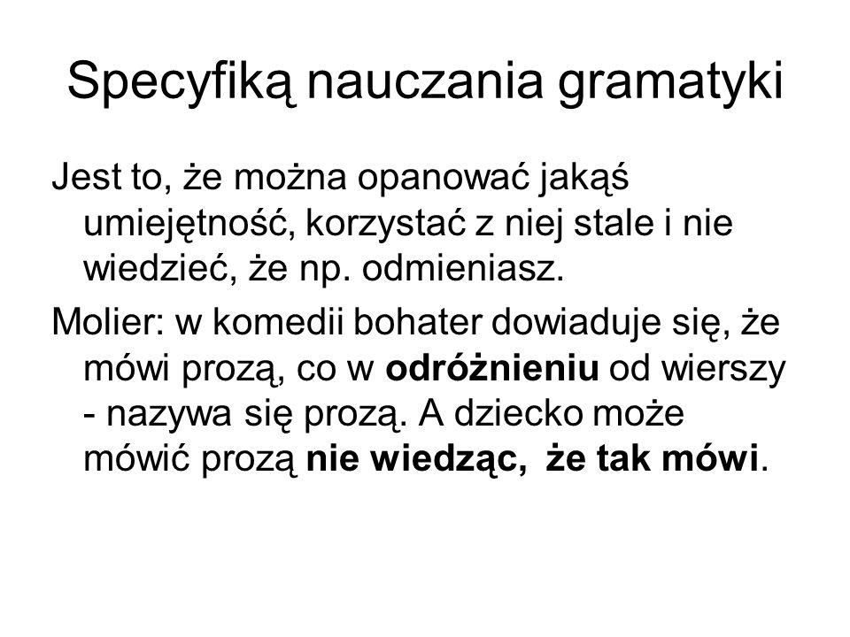 Specyfiką nauczania gramatyki