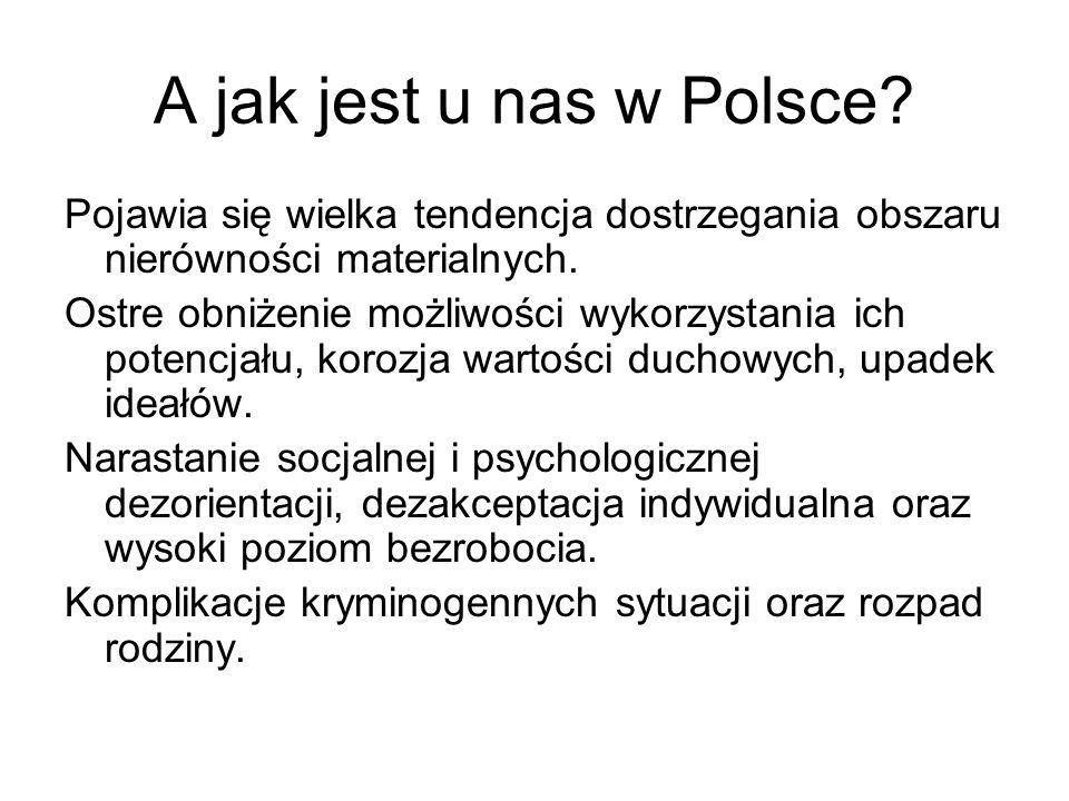 A jak jest u nas w Polsce Pojawia się wielka tendencja dostrzegania obszaru nierówności materialnych.