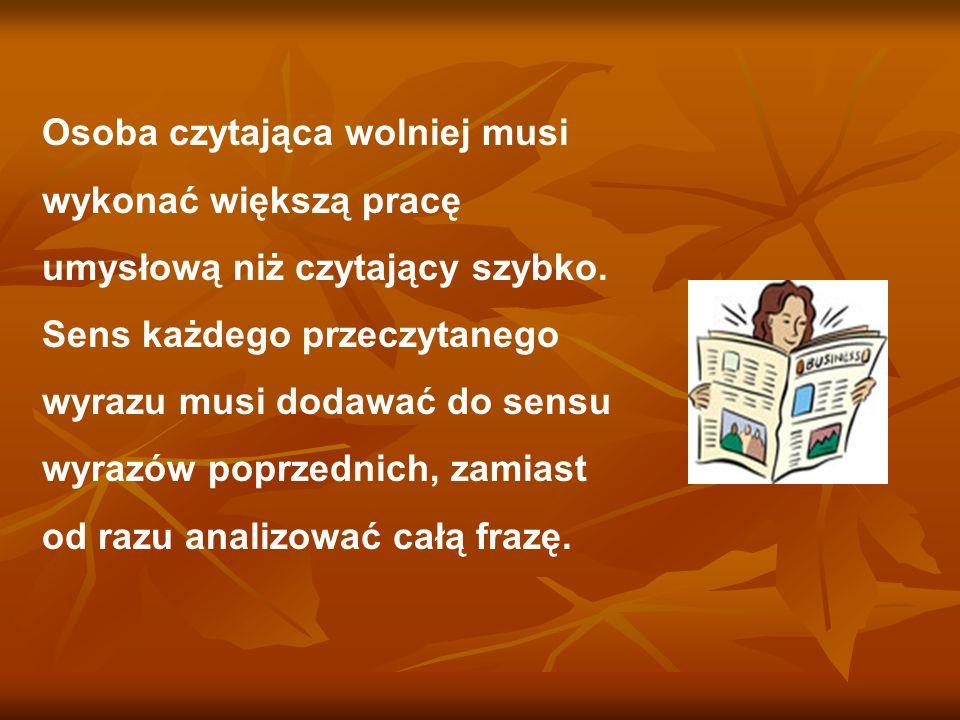 Osoba czytająca wolniej musi