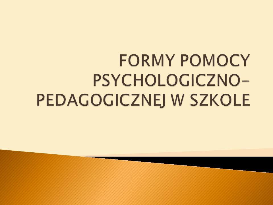 FORMY POMOCY PSYCHOLOGICZNO-PEDAGOGICZNEJ W SZKOLE