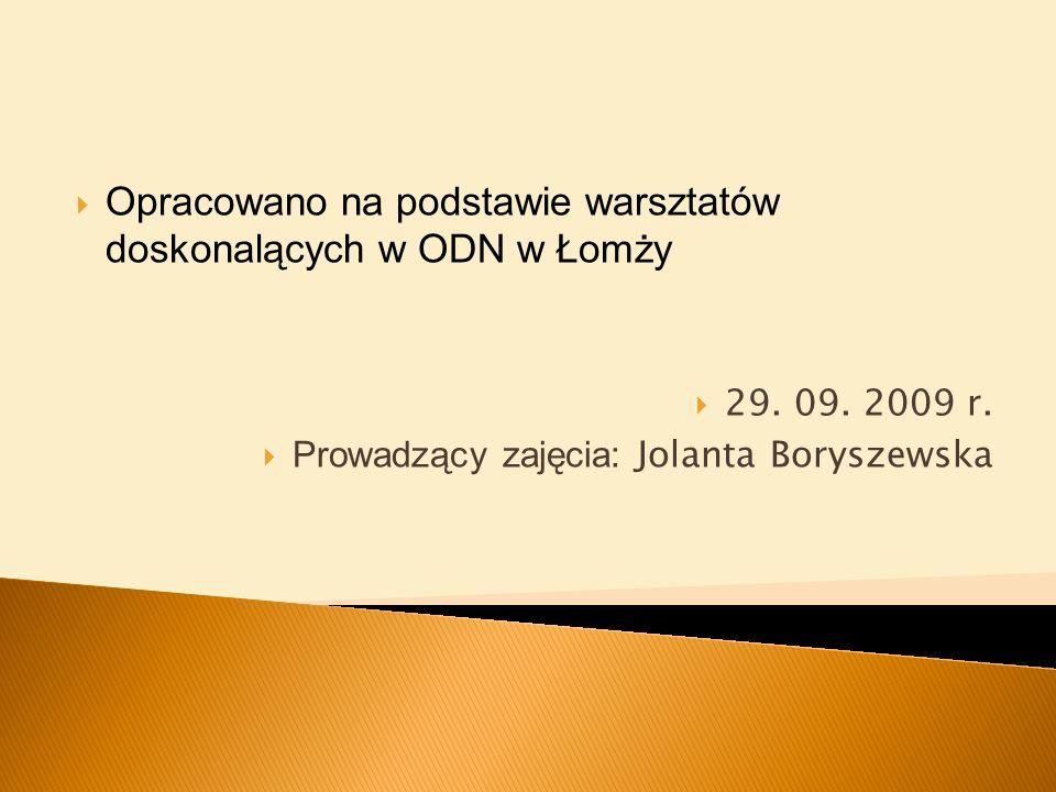 Opracowano na podstawie warsztatów doskonalących w ODN w Łomży