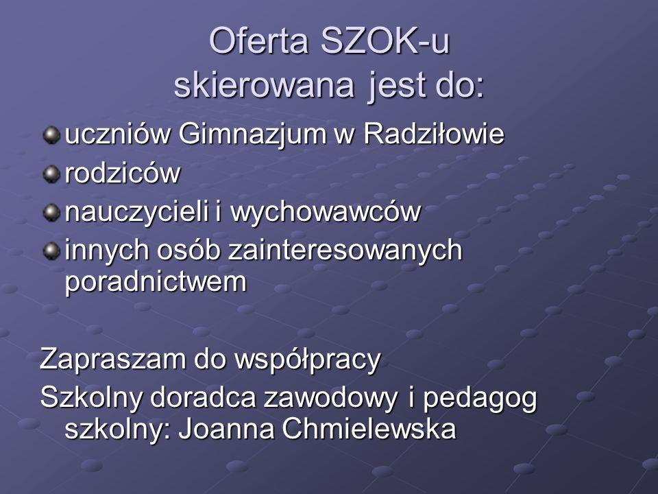 Oferta SZOK-u skierowana jest do: