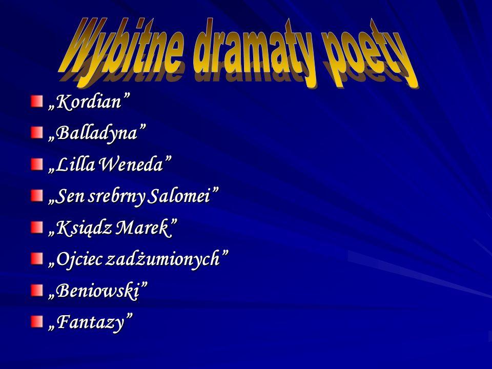 """Wybitne dramaty poety """"Kordian """"Balladyna """"Lilla Weneda"""