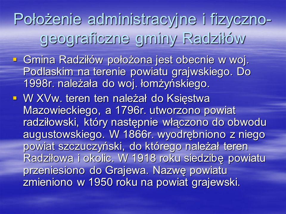Położenie administracyjne i fizyczno- geograficzne gminy Radziłów