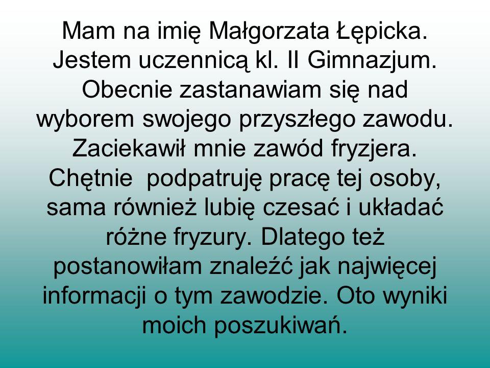 Mam na imię Małgorzata Łępicka. Jestem uczennicą kl. II Gimnazjum